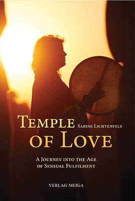 Temple of Love: A Journey into the Age of Sensual Fulfilment