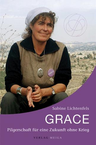 Grace. Pilgerschaft für eine Zukunft ohne Krieg