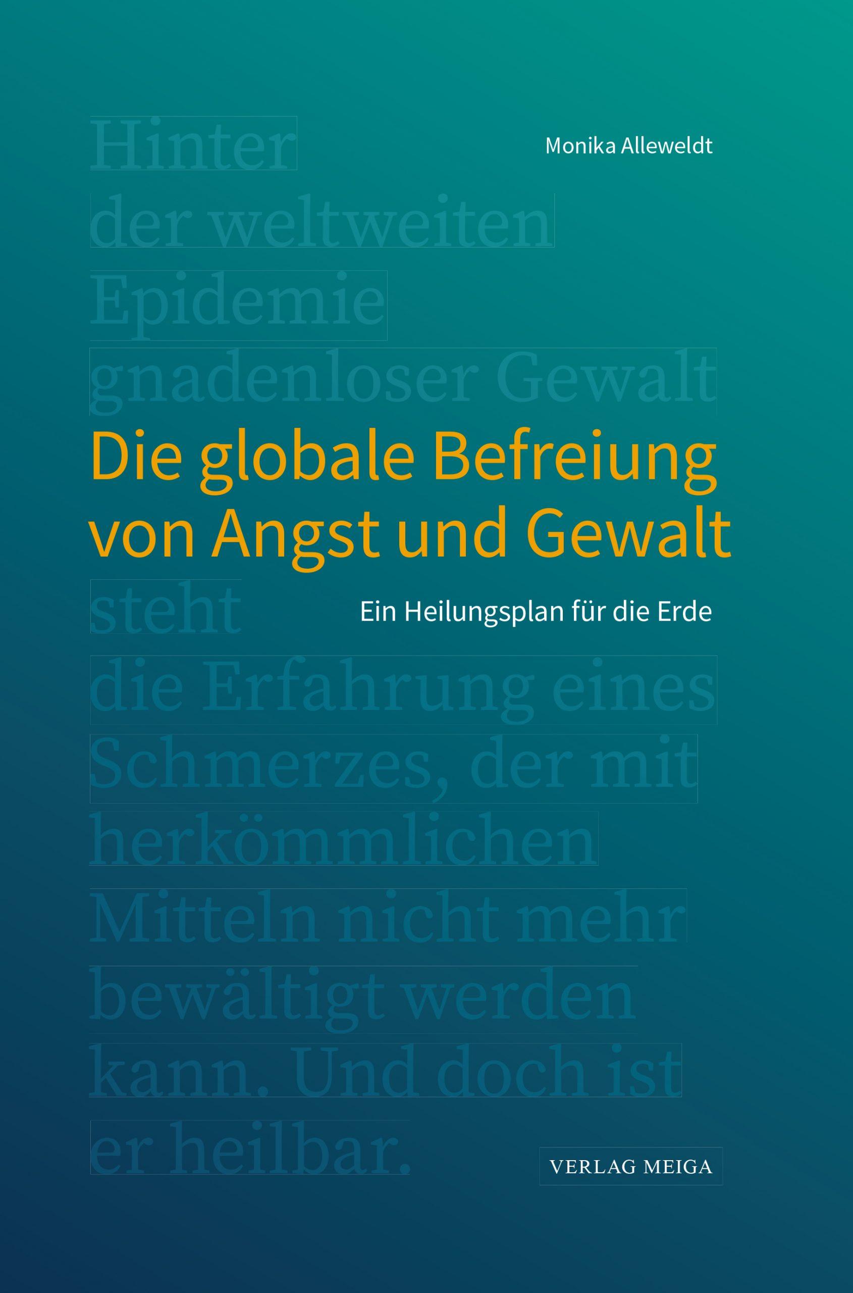 Die globale Befreiung von Angst und Gewalt: Ein Heilungsplan für die Erde.